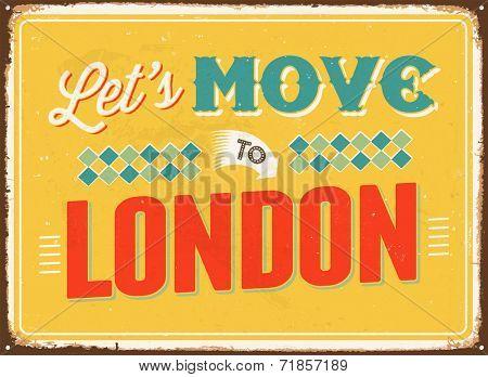 Vintage metal sign - Let's move to London - JPG Version