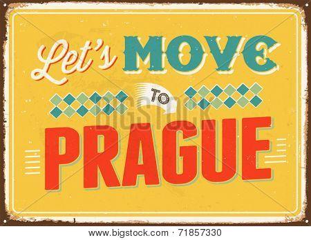 Vintage metal sign - Let's move to Prague - JPG Version