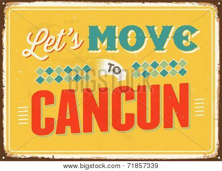 Vintage metal sign - Let's move to Cancun - JPG Version
