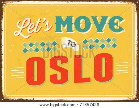 Vintage metal sign - Let's move to Oslo - JPG Version