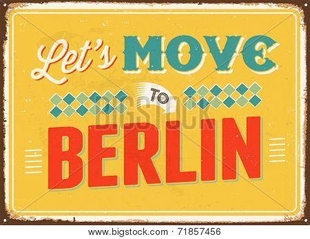 Vintage metal sign - Let's move to Berlin - JPG Version