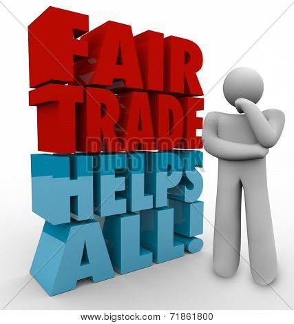 Fair Trade Helps All words in 3d letters beside a thinking man planning a business strategy of sourcing products from suppliers who are responsible to workers and environment