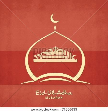 Beautiful mosque with arabic islamic calligraphy of the text Eid-Ul-Adha on grungy orange background for Muslim community festival celebrations.