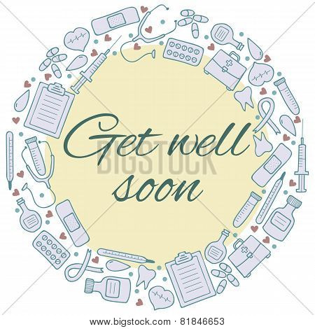 Get Well Soon Card. Frame With Medical Elements. Medicine Background.