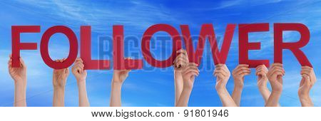 Hands Holding Red Straight Word Follower Blue Sky