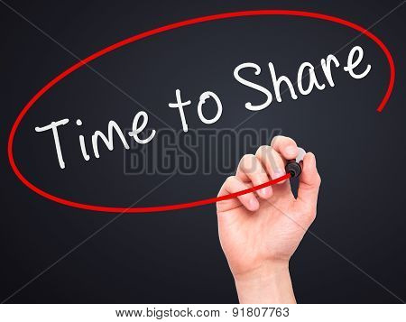 Man hand writing Time to Share on visual screen.