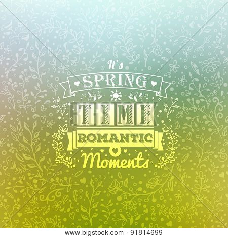 Vintage Typography Spring Lettering. Floral Pattern In Blurred Abstract Background