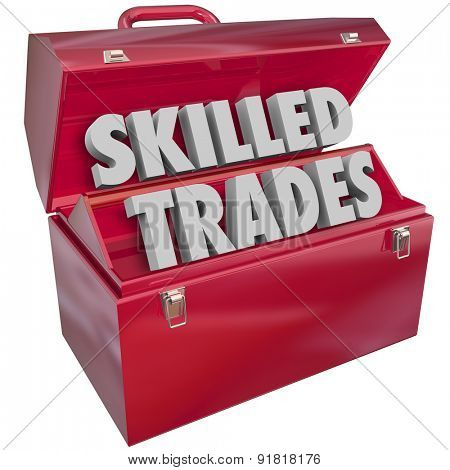 Skilled Trades words in 3d letters in a red metal toolbox to illustrate blue collar work in a technical or mechanical job or career