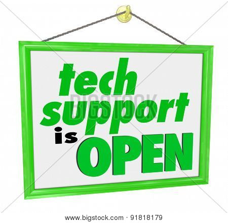 Tech Support is Open words on a hanging sign to illustrate a welcome message for computer assistance, help or service