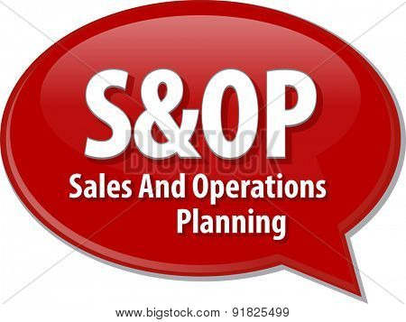 word speech bubble illustration of business acronym term S&OP Sales and Operations Planning