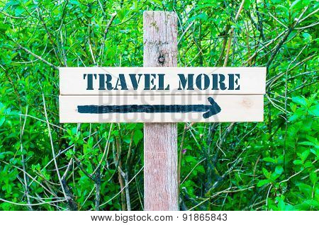 Travel More Directional Sign