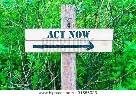 Act Now Directional Sign