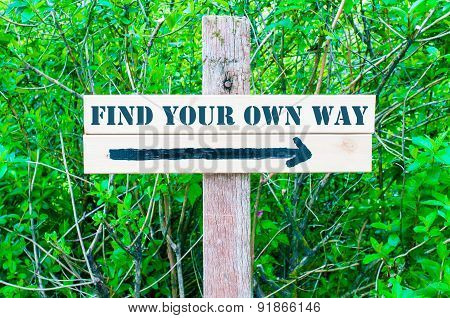 Find Your Own Way Directional Sign