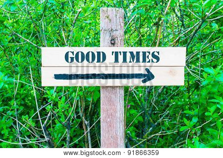Good Times Directional Sign