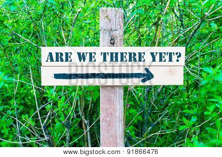 Are We There Yet Directional Sign