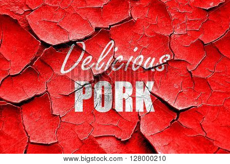 Grunge cracked Delicious pork signs