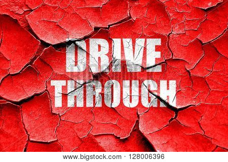 Grunge cracked Drive through food