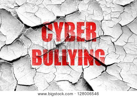 Grunge cracked Cyber bullying background