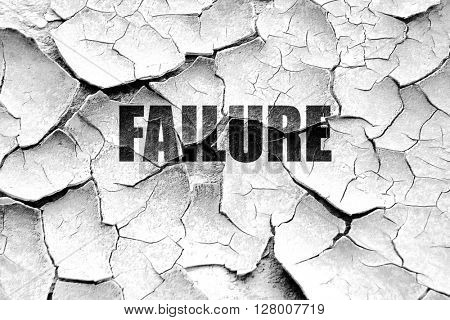 Grunge cracked Failure sign with some smooth lines