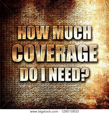 how much coverage do i need