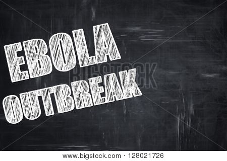 Chalkboard writing: Ebola outbreak concept background