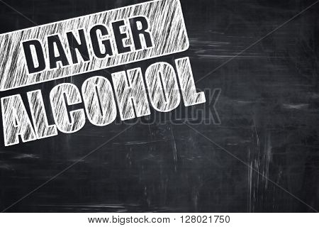 Chalkboard writing: Alcohol abuse sign