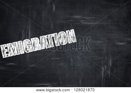 Chalkboard writing: emigration