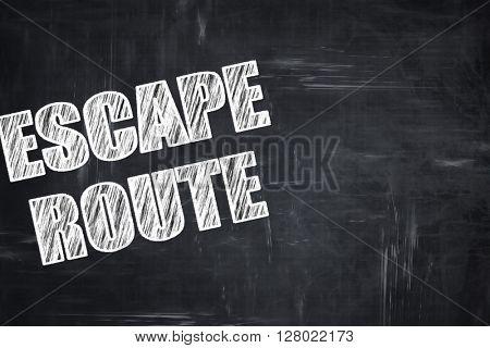 Chalkboard writing: escape route