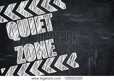 Chalkboard writing: Quiet zone sign