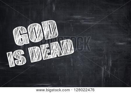 Chalkboard writing: god is dead