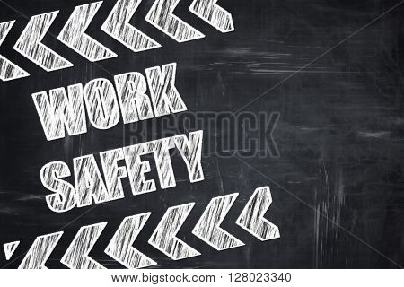 Chalkboard writing: Work safety sign