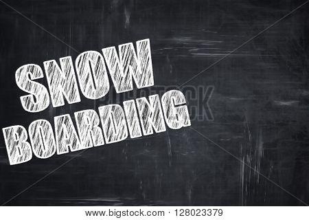 Chalkboard writing: snowboarding sign background