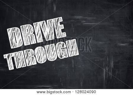 Chalkboard writing: Drive through food