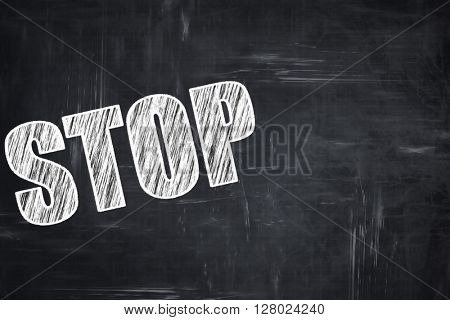 Chalkboard writing: stop sign background