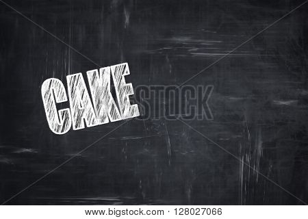 Chalkboard background with chalk letters: Delicious cake sign