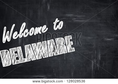 Chalkboard background with chalk letters: Welcome to delaware