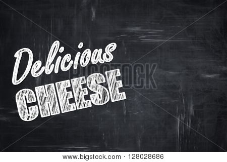 Chalkboard background with chalk letters: Delicious cheese sign