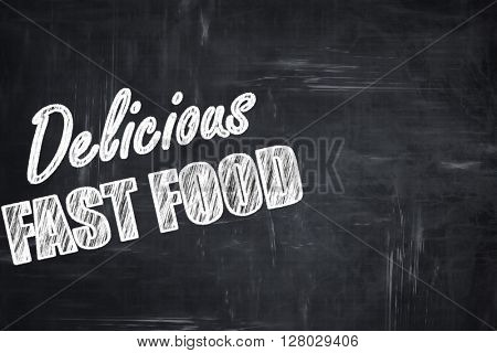 Chalkboard background with chalk letters: Delicious fast food