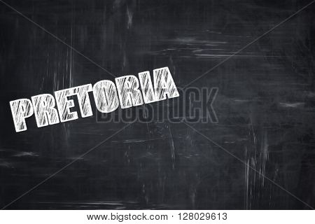Chalkboard background with chalk letters: pretoria