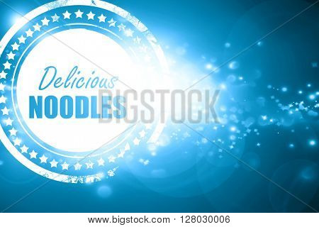 Blue stamp on a glittering background: Delicious noodles sign