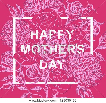 Lettering Happy Mothers Day. Hand-drawn card with flower for Mothers Day. Vector illustration Mothers Day