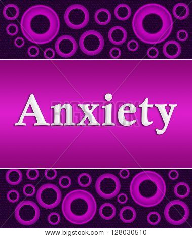 Anxiety text written over purple pink background.
