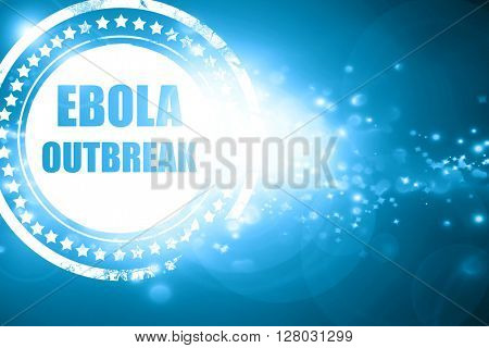 Blue stamp on a glittering background: Ebola outbreak concept ba