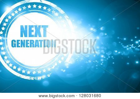 Blue stamp on a glittering background: next generation