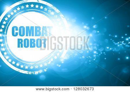 Blue stamp on a glittering background: combat robot sign backgro