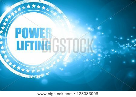 Blue stamp on a glittering background: power lifting sign backgr