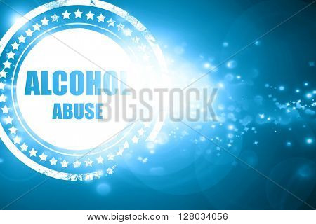 Blue stamp on a glittering background: Alcohol abuse sign