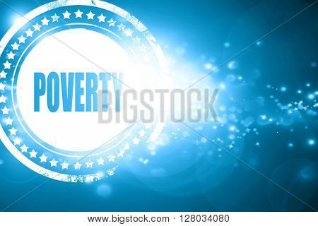 Blue stamp on a glittering background: Poverty sign background