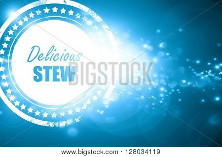Blue stamp on a glittering background: Delicious stew sign