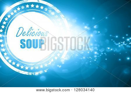 Blue stamp on a glittering background: Delicious soup sign